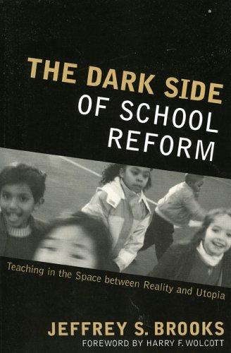 The dark side of school reform by Jeffrey S. Brooks