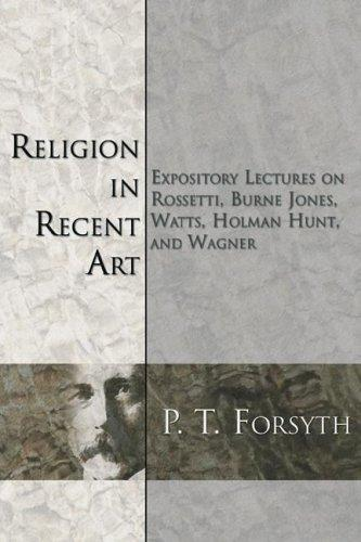 Religion in Recent Art by P. T. Forsyth