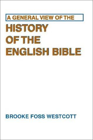 A General View of the History of the English Bible by B. F. Westcott
