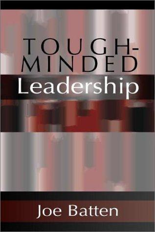 Tough-Minded Leadership