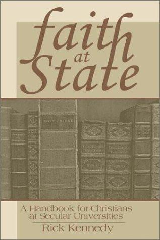 Faith at State by Rick Kennedy
