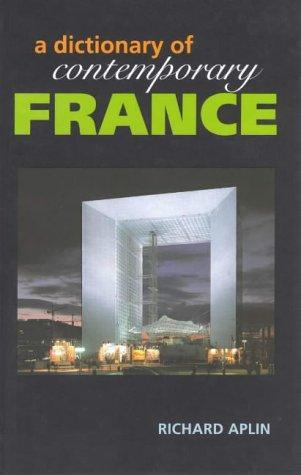 A dictionary of contemporary France by Richard Aplin