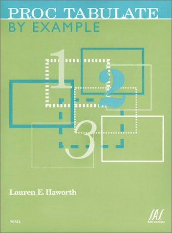 Proc Tabulate by Example by Lauren E. Haworth