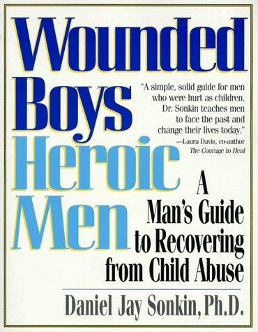 Wounded boys, heroic men by Daniel Jay Sonkin