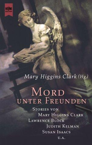 Mord unter Freunden by Mary Higgins Clark