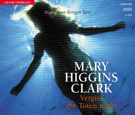 Vergiß die Toten nicht. 5 CDs by Mary Higgins Clark