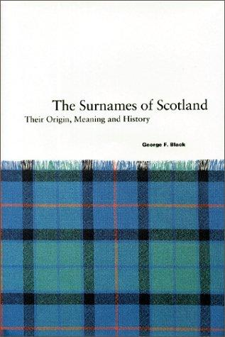 Surnames of Scotland  by George F. Black