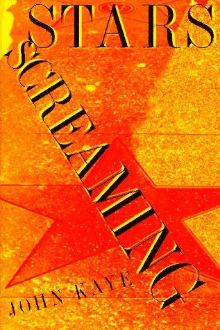 Stars screaming by John Kaye, John Kaye