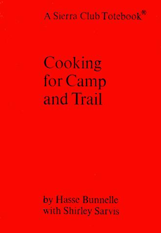 Cooking for camp and trail by Hasse Bunnelle