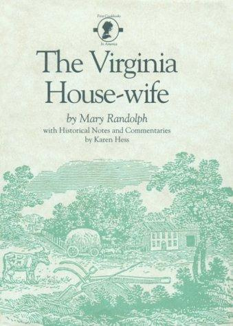 The Virginia housewife by Mary Randolph