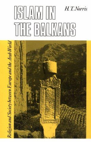 Islam in the Balkans by H. T. Norris