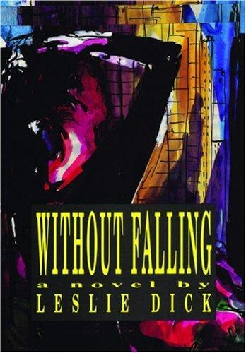 Without falling by Leslie Dick