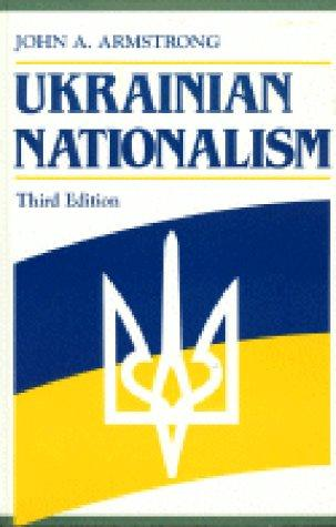 Ukrainian nationalism by John Alexander Armstrong
