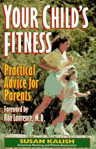 Your child's fitness by Susan Kalish