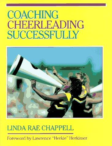 Coaching cheerleading successfully by Linda Rae Chappell