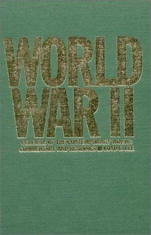 World War Two: Crucible of the Contemporary World by Loyd E. Lee