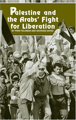 Palestine and the Arabs' fight for liberation by Fred Feldman