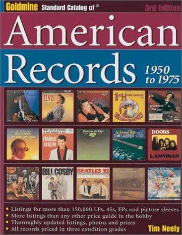 Goldmine Standard Catalog of American Records, 1950-1975 (3rd Edition) by Tim Neely