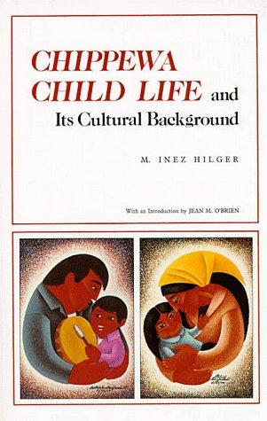 Image 0 of Chippewa Child Life: and Its Cultural Background (Borealis Books)
