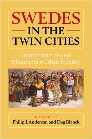 Image 0 of Swedes in the Twin Cities : Immigrant Life and Minnesota's Urban Frontier
