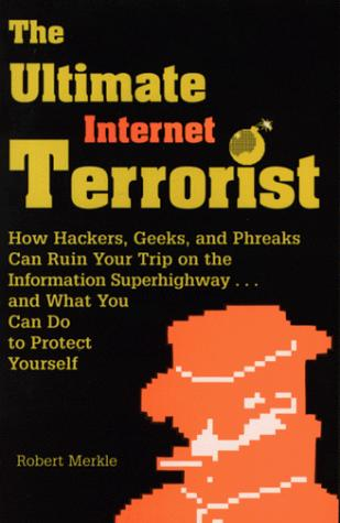 The ultimate Internet terrorist by Robert Merkle