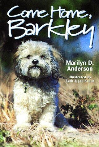 Come home, Barkley by Marilyn D. Anderson