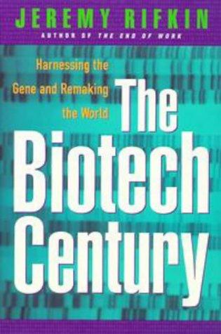 The biotech century by Jeremy Rifkin