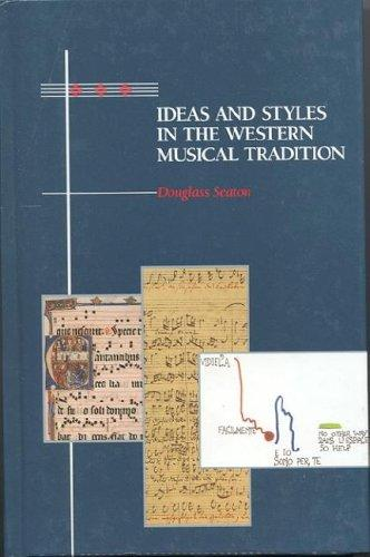 Ideas and styles in the Western musical tradition by Douglass Seaton
