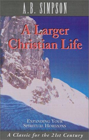 A larger Christian life