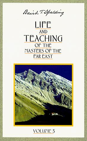 Life and Teaching of the Masters of the Far East (Life & Teaching of the Masters of the Far East)