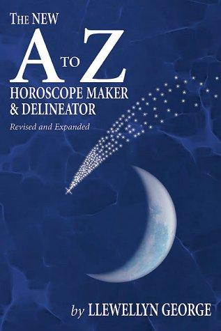 New A To Z Horoscope Maker & Delineator by Llewellyn George