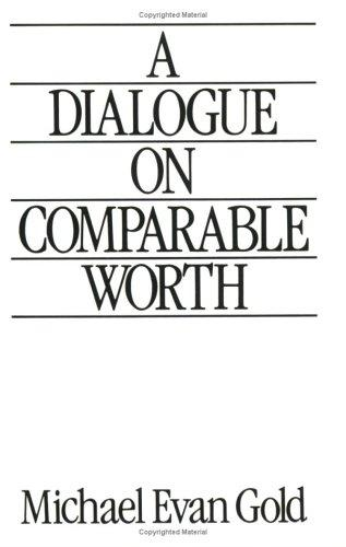 A dialogue on comparable worth by Michael Evan Gold