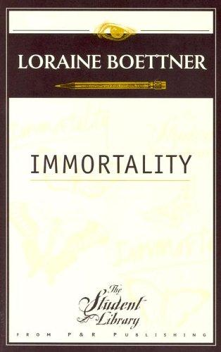 Immortality by Boettner, Loraine