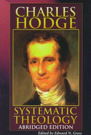 Systematic Theology by Hodge, Charles