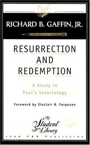 Resurrection and Redemption by Gaffin, Richard B.