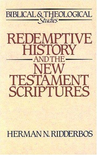 Redemptive History and the New Testament Scriptures by Ridderbos, Herman N.