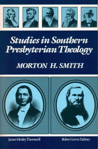 Studies in Southern Presbyterian Theology by Smith, Morton H.