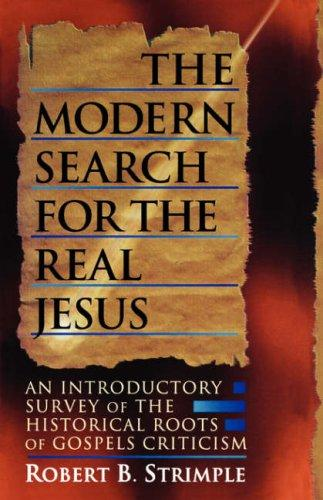 The Modern Search for the Real Jesus by Strimple, Robert B.