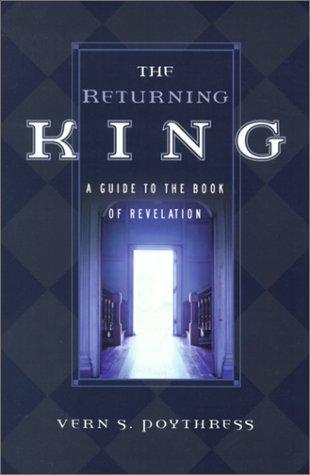 The Returning King by Poythress, Vern S.