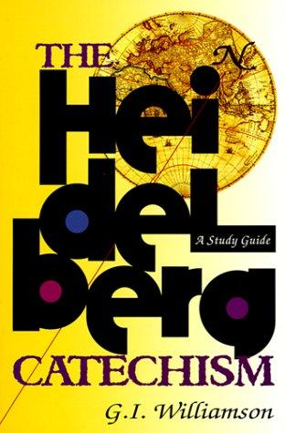 Heidelberg Catechism Study Guide by Williamson, G. I.