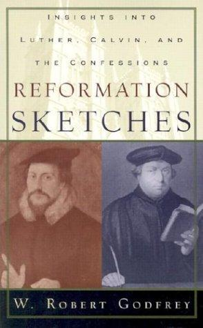 Reformation sketches by Godfrey, W. Robert