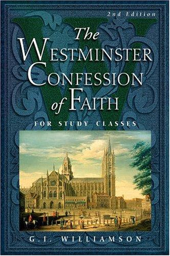 Westminster Confession of Faith: For Study Classes, Second Edition by Williamson, G.I.