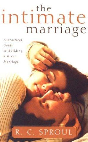 The Intimate Marriage by R. C. Sproul