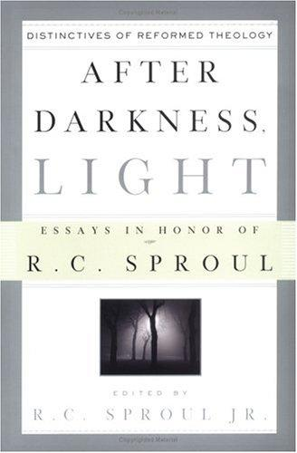 After Darkness, Light: Distinctives of Reformed Theology by Sproul, R. C. Jr.