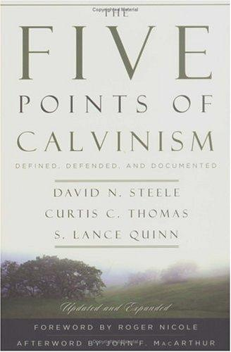 Five points of Calvinism by Steele, David