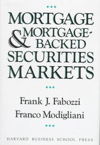 Mortgage and mortgage-backed securities markets by Frank J. Fabozzi