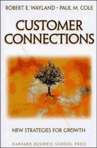 Customer connections by Robert E. Wayland