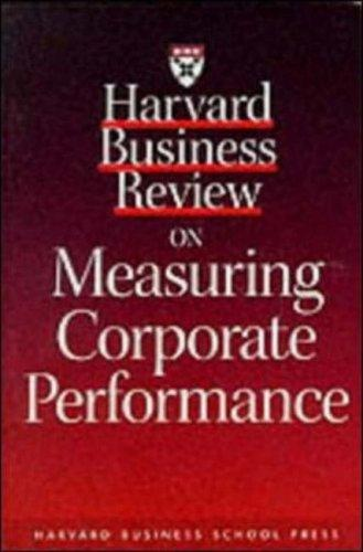 Harvard business review on measuring corporate performance by