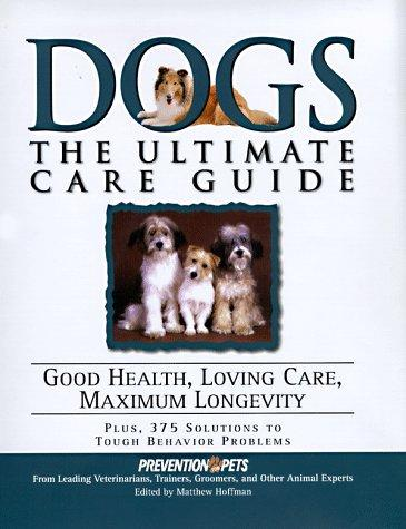Dogs by edited by Matthew Hoffman ; medical advisor, Lowell Ackerman.