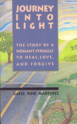 Journey into light by Gayle Rose Martinez